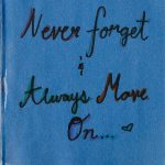 Never Forget & Always Move On - Jessica Pham