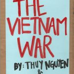 The Vietnam War by Thuy Nguyen and Shana Vu